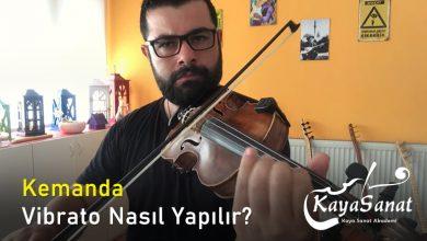 Kemanda Vibrato Nasıl Yapılır?